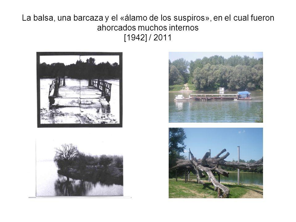 La balsa, una barcaza y el «álamo de los suspiros», en el cual fueron ahorcados muchos internos [1942] / 2011